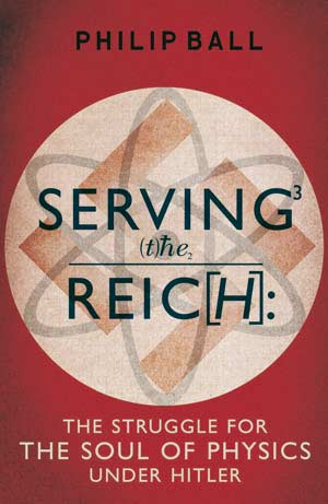 Book cover to Book cover of Serving the Reich: The Struggle for the Soul of Physics Under Hitler