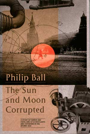 The Sun and Moon Corrupted, a book by Philip Ball